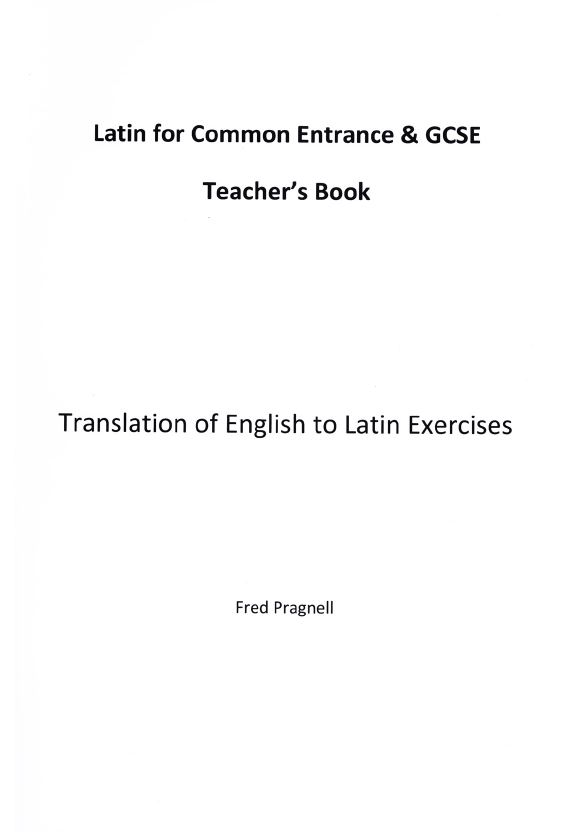 Latin For Common Entrance And GCSE - Teachers Book